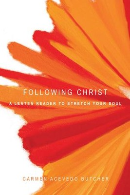Following Christ: A Lenten Reader to Stretch Your Soul - eBook  -     By: Carmen Acevedo Butcher
