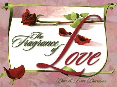 The Fragrance of Love  -     By: Dan Davidson, Dave Davidson