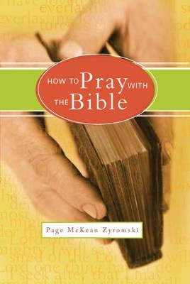How to Pray with the Bible - eBook  -     By: Page McKean Zyromski