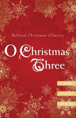 O Christmas Three: O. Henry, Tolstoy, Dickens - eBook  -     By: O. Henry, Leo Tolstoy, Charles Dickens
