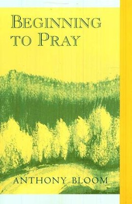 Beginning to Pray   -     By: Anthony Bloom