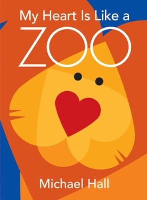 My Heart is Like a Zoo   -     By: Michael Hall