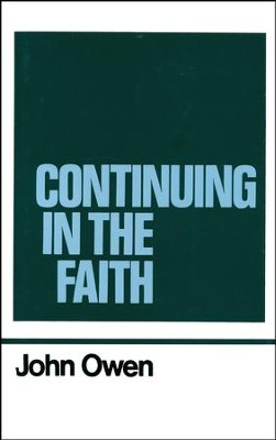 Continuing in the Faith: Works of John Owen- Volume XI    -     By: John Owen