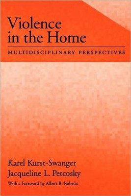 Violence in the Home: Multidisciplinary Perspectives  -     By: Karel Kurst-Swanger