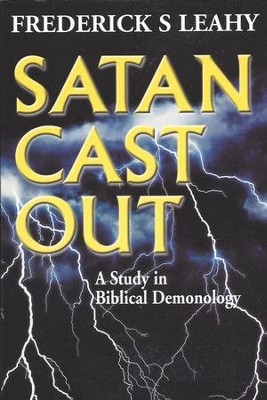 Satan Cast Out  -     By: Frederick Leahy