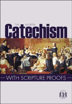 Shorter Catechism with Scripture Proofs   -     By: Westminster Assembly