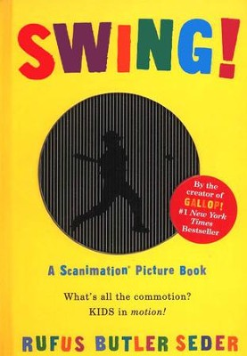 Swing! A Scanimation Picture Book   -     By: Rufus Butler Seder