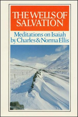 Wells of Salvation: Meditations of Isaiah  -     By: Charles Ellis