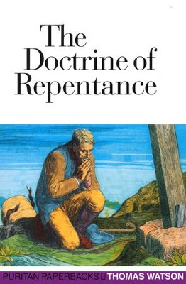 The Doctrine of Repentance   -     By: Thomas Watson