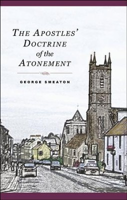 The Apostles' Doctrine of the Atonement   -     By: George Smeaton
