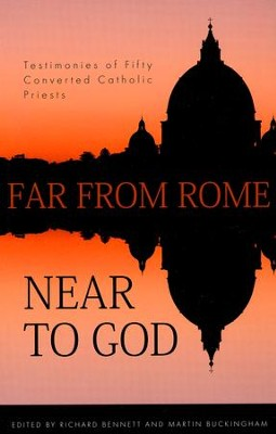 Far from Rome- Near to God   -     By: Richard Bennett