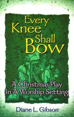 Every Knee Shall Bow  -     By: Diane L. Gibson