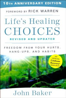 Life's Healing Choices, Revised And Updated  -     By: John Baker