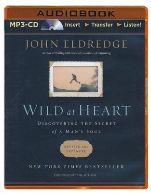 Wild at Heart: Discovering the Secret of a Man's Soul - abridged audiobook on MP3-CD   -     Narrated By: John Eldredge     By: John Eldredge