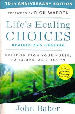 Life's Healing Choices Revised And Updated: Freedom From Your Hurts, Hang-Ups, And Habits  -     By: John Baker, Rick Warren
