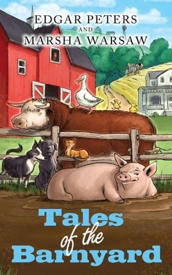 Tales of the Barnyard  -     By: Edgar Peters, Marsha Warsaw
