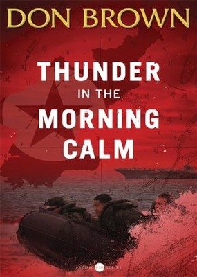 Thunder in the Morning Calm - eBook  -     By: Don Brown