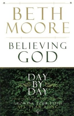 Believing God; Day by Day, Large Print  -     By: Beth Moore
