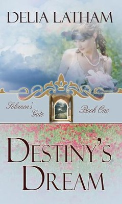 Destiny's Dream - eBook  -     By: Delia Latham