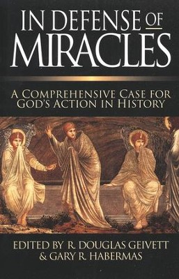 In Defense of Miracles A Comprehensive Case for God's Actions in History  -     Edited By: R. Douglas Gievett, Gary Harbermas