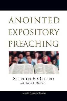 Anointed Expository Preaching - eBook  -     By: Stephen F. Olford, David L. Olford, Adrian Rogers