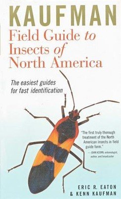Kaufman Insects Of North America  -     By: Kenn Kaufman, Eric Eaton