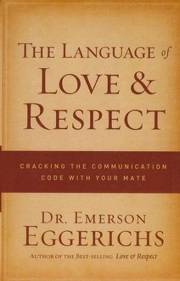 The Language of Love & Respect: Cracking the Communication Code with Your Mate, Large Print  -     By: Dr. Emerson Eggerichs