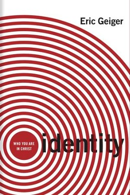 Identity - eBook  -     By: Eric Geiger