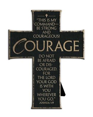 Be Strong and Courageous Cross  -