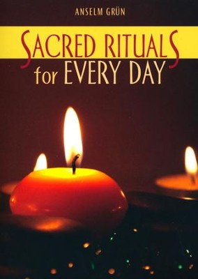 Sacred Rituals for Every Day  -     By: Anselm Grun