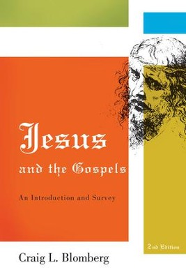 Jesus and the Gospels - eBook  -     By: Craig Blomberg