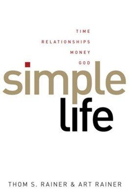 Simple Life - eBook  -     By: Thom S. Rainer, Art Rainer