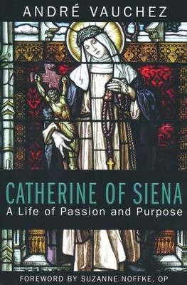 Catherine of Siena: A Life of Passion and Purpose  -     By: André Vauchez