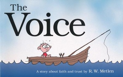 The Voice: A Story about Faith and Trust  -     By: R.W. Metlen