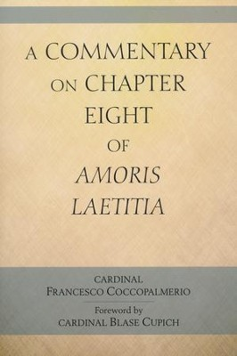 Commentary on Chapter 8 of Amoris Laetitia, A  -     By: Francesco Coccopalmerio