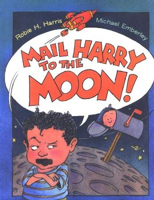 Mail Harry to The Moon!   -     By: Robie H. Harris     Illustrated By: Michael Emberley