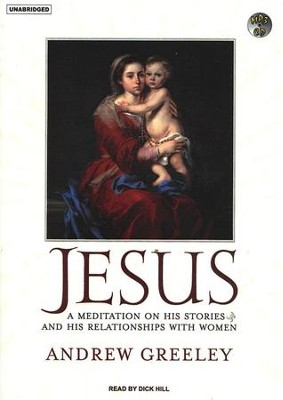 Jesus, audiobook on MP3  -     Narrated By: Dick Hill     By: Andrew M. Greeley