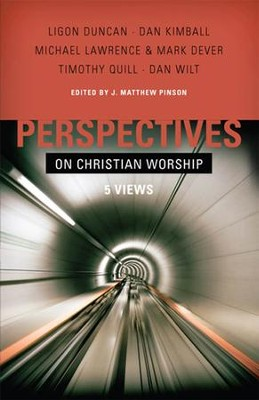 Perspectives on Christian Worship - eBook  -     By: J. Matthew Pinson