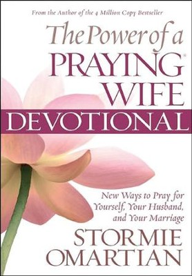 The Power of a Praying Wife Devotional: New Ways to Pray..., Large Print   -     By: Stormie Omartian