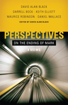 Perspectives on the Ending of Mark - eBook  -     By: David Alan Black, Maurice Robinson, Darrell Bock