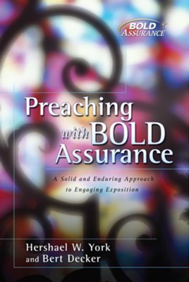 Preaching with Bold Assurance - eBook  -     By: Hershael W. York, Bert Decker