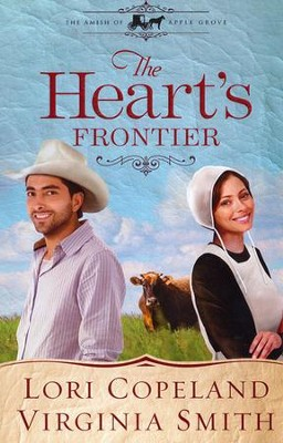 The Heart's Frontier, The Amish of Apple Grove Series #1 Large Print   -     By: Lori Copeland