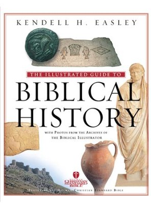 Holman Illustrated Guide to Biblical History - eBook  -     By: Kendell H. Easley