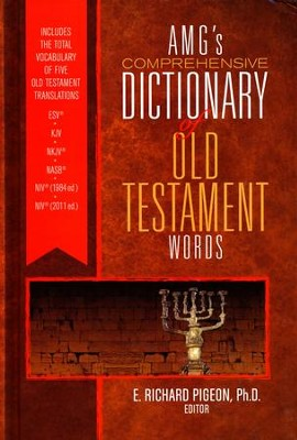 AMG's Comprehensive Dictionary of Old Testament Words   -     By: Richard Pigeon Ph.D.