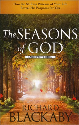 The Seasons of God, Large Print  -     By: Richard Blackaby