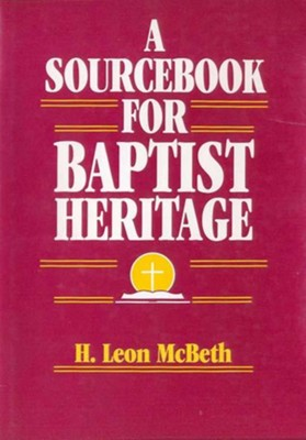 A Sourcebook for Baptist Heritage - eBook  -     By: H. Leon McBeth