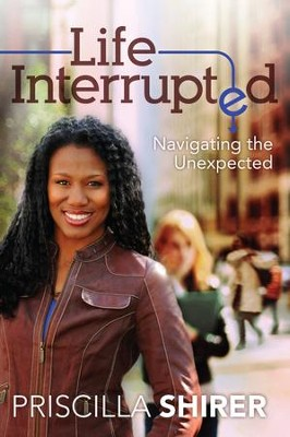 Life Interrupted - eBook  -     By: Priscilla Shirer