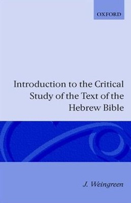 Introduction to the Critical Study of the Text of the Old Testament  -     By: Jacob Weingreen