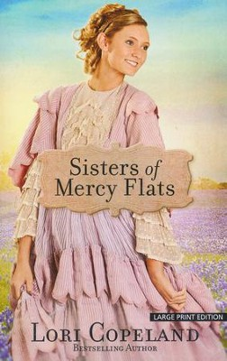 Sisters of Mercy Flats, Large Print  -     By: Lori Copeland