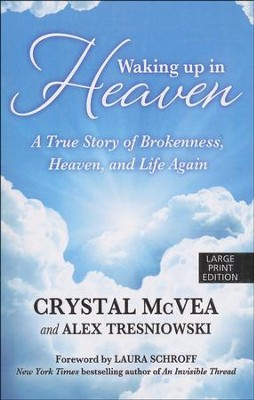 Waking Up in Heaven, Large Print  -     By: Crystal McVea, Alex Tesinowski